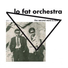 LO FAT ORCHESTRA - The second word is love LP