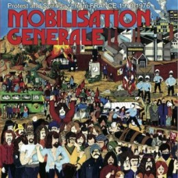 V/A - MOBILISATION GENERALE - Protest and Spirit Jazz from France 1970-76 LP
