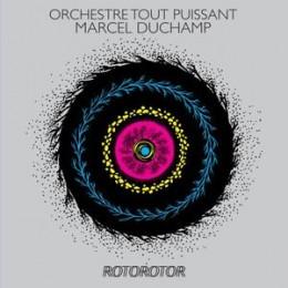 ORCHESTRE TOUT PUISSANT MARCEL DUCHAMP - Rotorrotor LP