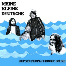 MEINE KLEINE DEUTSCHE - Before People Forget Sound LP