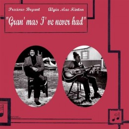 PRECIOUS BRYANT & ALGIA MAE HINTON -  Gran'mas I Have Never Had LP