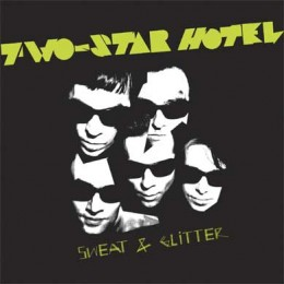TWO-STAR HOTEL - Sweat & Glitter LP
