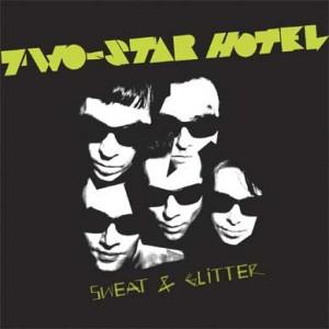 TWO-STAR HOTEL - Sweat & Glitter LP