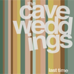 """CAVE WEDDINGS - Never Never Know / The Last Time 7"""""""