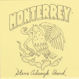 "STEVE ADAMYK BAND - Monterey 7"""