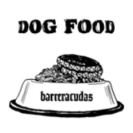 "BARRERACUDAS - Dog Food /w Diet Coke 7"""