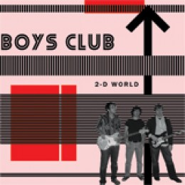 BOYS CLUB - 2-D World 7""