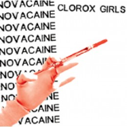 CLOROX GIRLS - Novacaine 7""