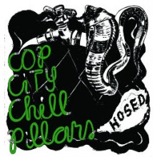 COP CITY / CHILL PILLARS - Hosed LP