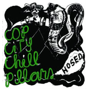 COP CITY / CHILL PILLARS - Hosed LP