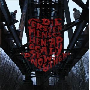 DIE ERSTEN MENSCHEN - Apocalypse Now & Then LP
