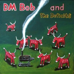 DM BOB AND THE DEFICITS - They called us country LP