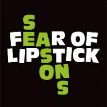 FEAR OF LIPSTICK - Seasons LP