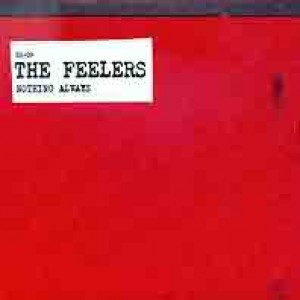 FEELERS, THE - Nothing Always 7""