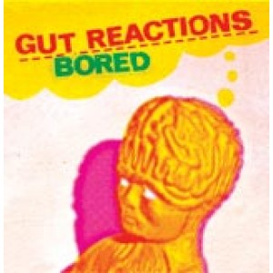 GUT REACTIONS - Bored 7""