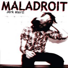 MALADROIT - Jerk Alert! CD