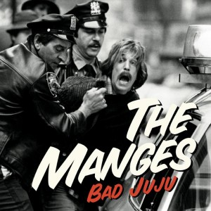 MANGES, THE - Bad Juju CD