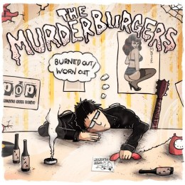 MURDERBURGERS, THE - Burned Out / Worn Out CD