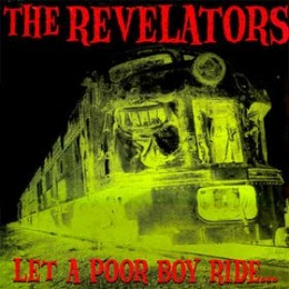 REVELATORS, THE - Let a poor boy ride LP