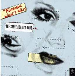 STEVE ADAMYK BAND, THE - Forever won't wait LP
