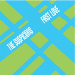 THE SUSPICIONS - First Love 7""